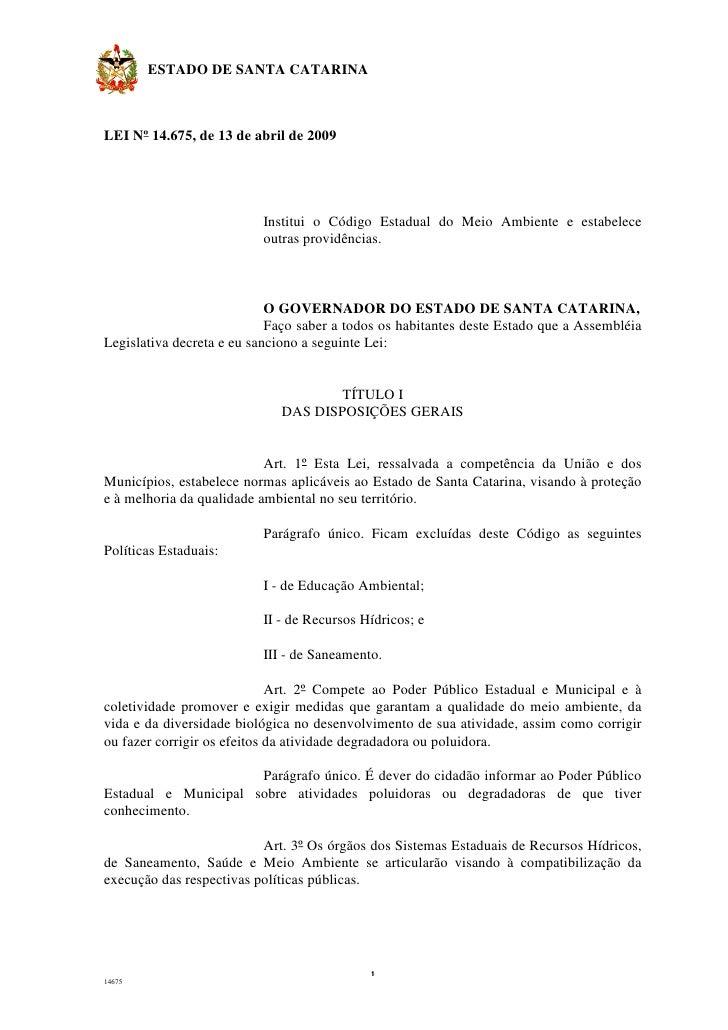 ESTADO DE SANTA CATARINA    LEI Nº 14.675, de 13 de abril de 2009                               Institui o Código Estadual...