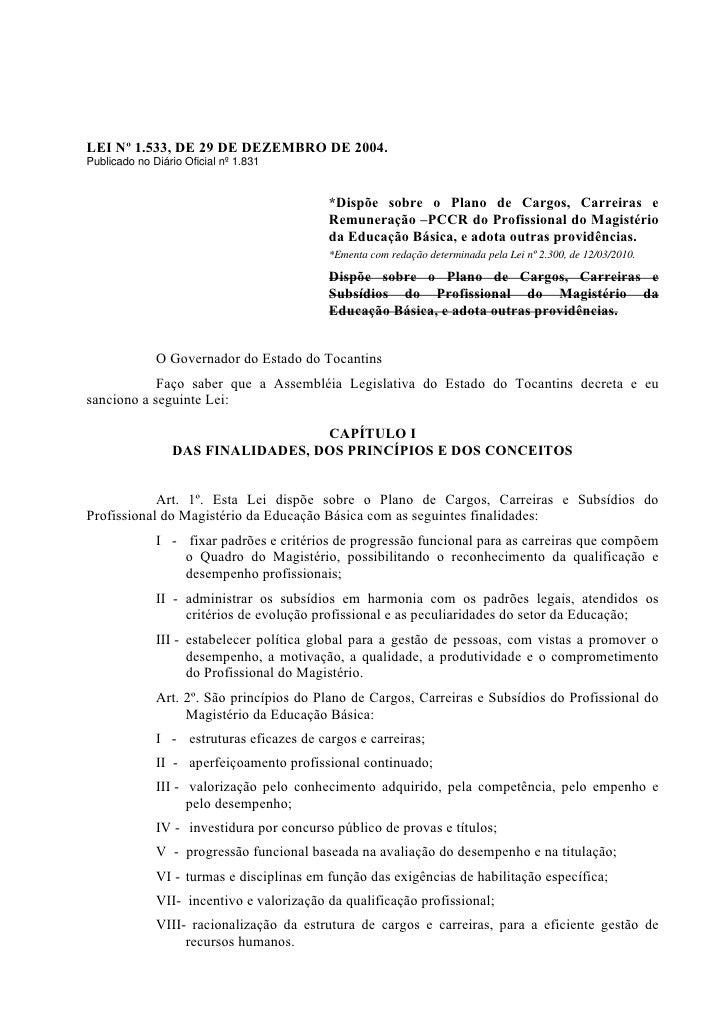 LEI Nº 1.533, DE 29 DE DEZEMBRO DE 2004.Publicado no Diário Oficial nº 1.831                                           *Di...