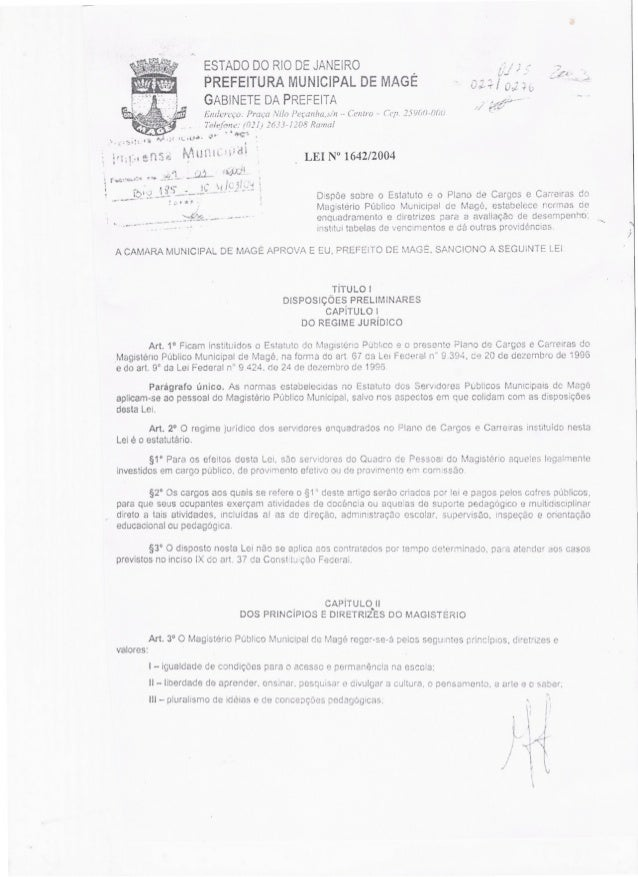 ESTADODORIODEJANEIRO PREFEITURAMUNICIPALDE MAGÉ GABINETEDAPREFEITA LEI N° 1642/2004 D!spõe sobre o Estatuto e o Plano de C...