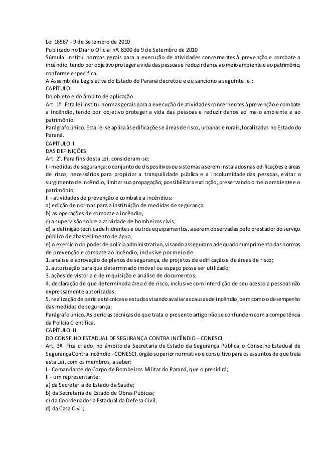 Lei 16567 - 9 de Setembro de 2010 Publicado no Diário Oficial nº. 8300 de 9 de Setembro de 2010 Súmula: Institui normas ge...