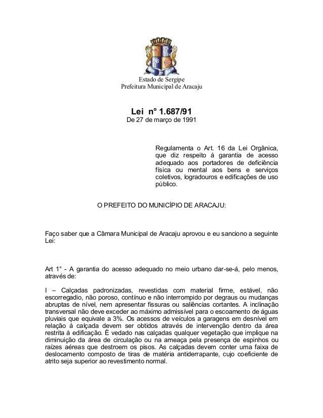 Estado de Sergipe Prefeitura Municipal de Aracaju  Lei n° 1.687/91 De 27 de março de 1991  Regulamenta o Art. 16 da Lei Or...