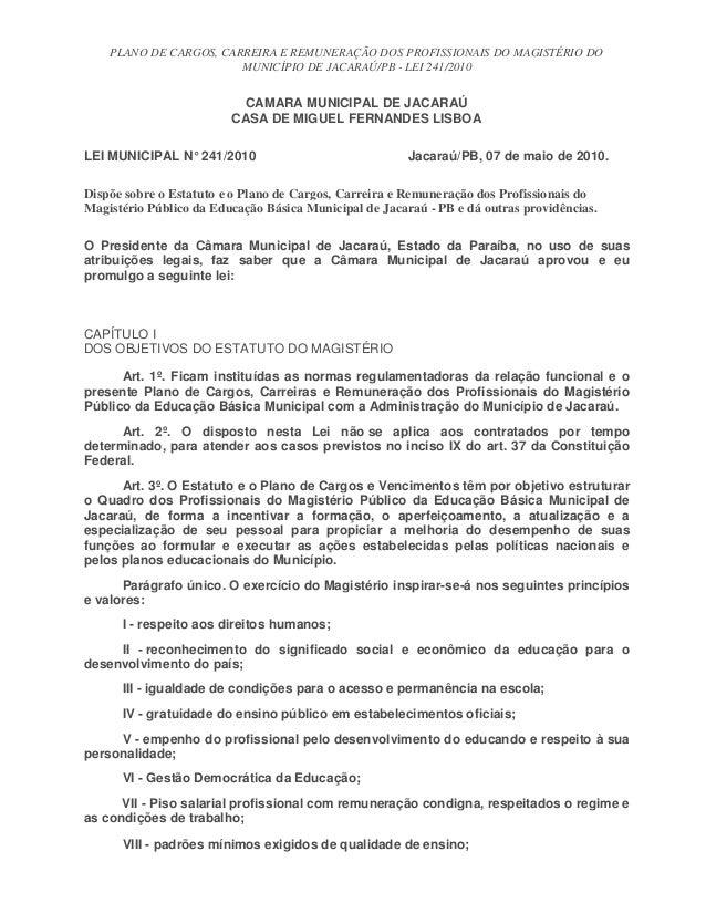 PLANO DE CARGOS, CARREIRA E REMUNERAÇÃO DOS PROFISSIONAIS DO MAGISTÉRIO DO MUNICÍPIO DE JACARAÚ/PB - LEI 241/2010 CAMARA M...
