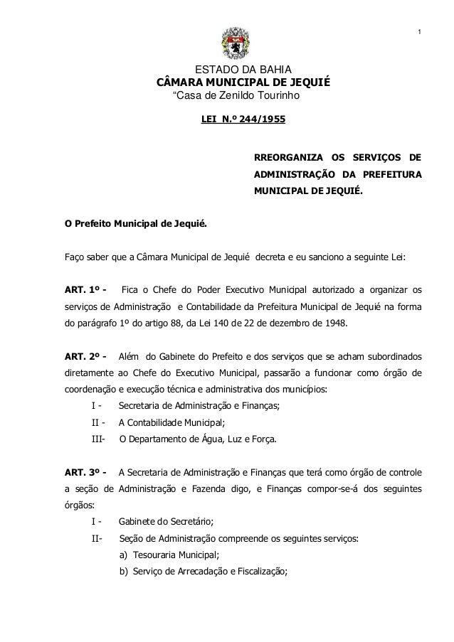 """ESTADO DA BAHIA CÂMARA MUNICIPAL DE JEQUIÉ """"Casa de Zenildo Tourinho 1 LEI N.º 244/1955 RREORGANIZA OS SERVIÇOS DE ADMINIS..."""