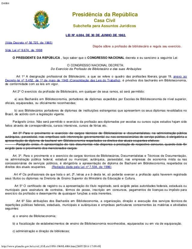 D4084 http://www.planalto.gov.br/ccivil_03/Leis/1950-1969/L4084.htm[28/07/2014 17:09:49] Presidência da República Casa Civ...