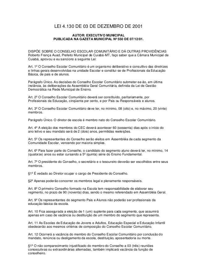 LEI 4.130 DE 03 DE DEZEMBRO DE 2001 AUTOR: EXECUTIVO MUNICIPAL PUBLICADA NA GAZETA MUNICIPAL Nº 550 DE 07/12/01. DISPÕE SO...