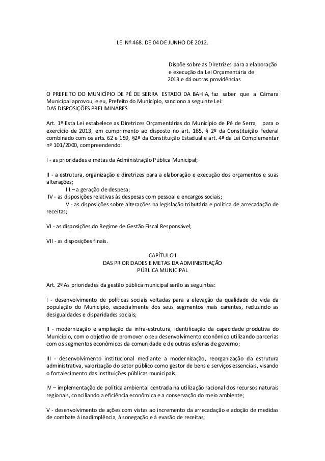 LEI Nº 468. DE 04 DE JUNHO DE 2012. Dispõe sobre as Diretrizes para a elaboração e execução da Lei Orçamentária de 2013 e ...