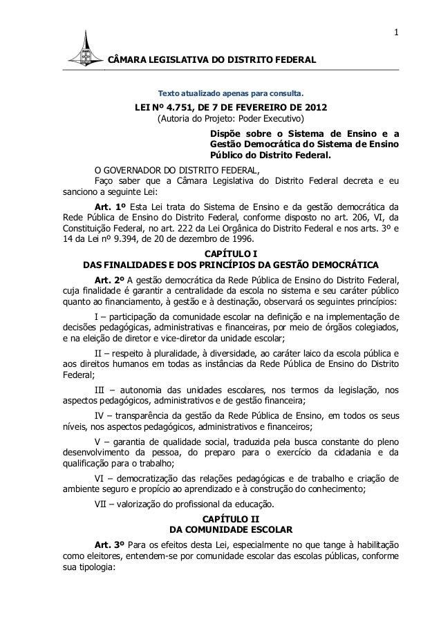 CÂMARA LEGISLATIVA DO DISTRITO FEDERAL 1 Texto atualizado apenas para consulta. LEI Nº 4.751, DE 7 DE FEVEREIRO DE 2012 (A...