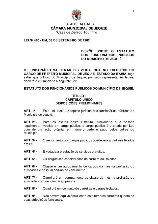 """ESTADO DA BAHIA CÂMARA MUNICIPAL DE JEQUIÉ """"Casa de Zenildo Tourinho 1 LEI Nº 485 - EM, 03 DE SETEMBRO DE 1962 DISPÕE SOBR..."""