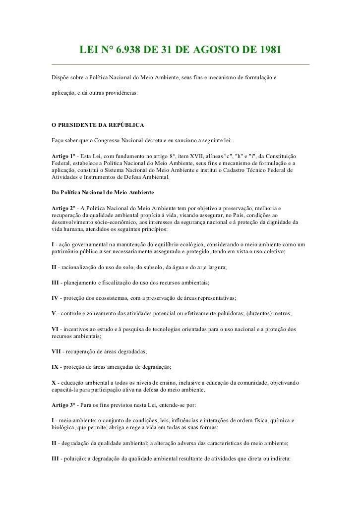 LEI N° 6.938 DE 31 DE AGOSTO DE 1981Dispõe sobre a Política Nacional do Meio Ambiente, seus fins e mecanismo de formulação...
