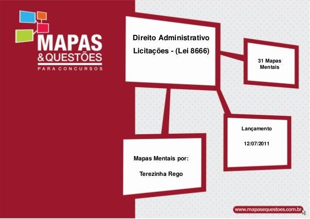 Direito Administrativo Licita��es - (Lei 8666) Mapas Mentais por: Terezinha Rego 31 Mapas Mentais Lan�amento 12/07/2011