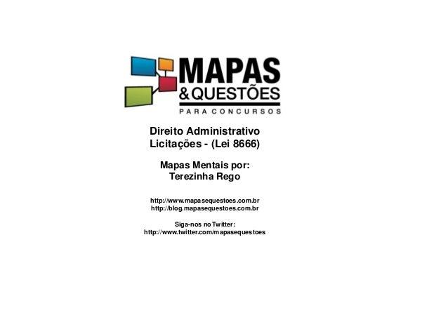 Direito Administrativo Licita��es - (Lei 8666) Mapas Mentais por: Terezinha Rego http://www.mapasequestoes.com.br http://b...