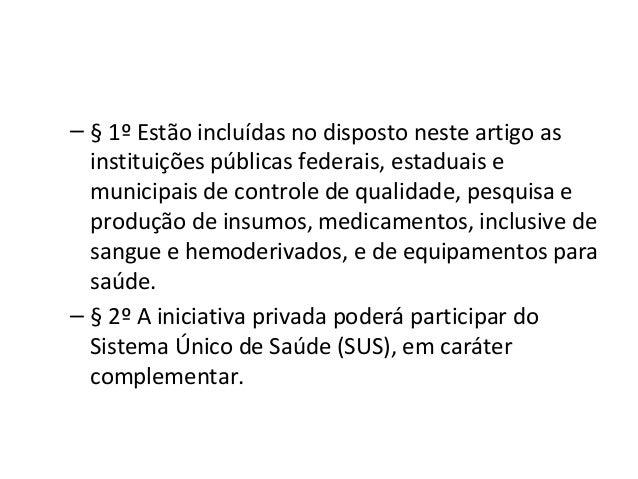 CAPÍTULO I       Dos Objetivos e Atribuições• Art. 5º São objetivos do Sistema Único de Saúde SUS:  I - a identificação e ...