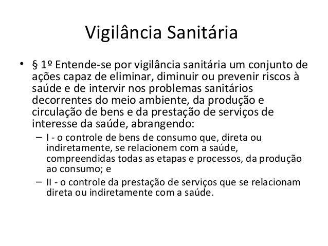 Vigilância Epidemiológica• § 2º Entende-se por vigilância epidemiológica  um conjunto de ações que proporcionam o  conheci...