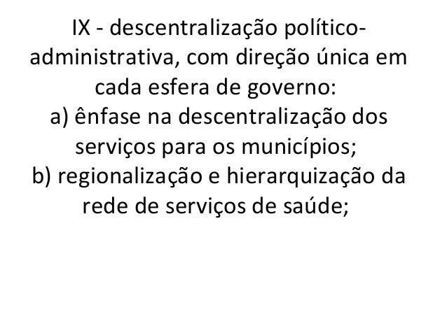 XI - conjugação dos recursosfinanceiros, tecnológicos, materiais e humanos da União, dos Estados, do Distrito Federal e do...