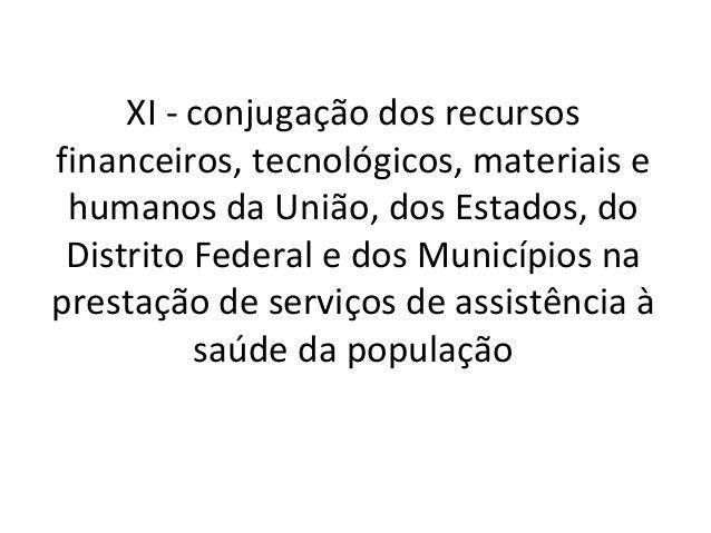 XIII - organização dos serviços públicosde modo a evitar duplicidade de meios           para fins idênticos.