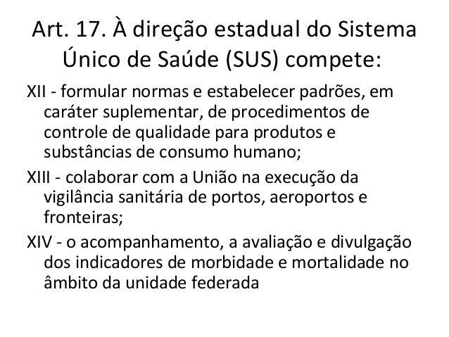 Art. 18. À direção municipal do   Sistema de Saúde (SUS) compete:• VII - formar consórcios administrativos  intermunicipai...