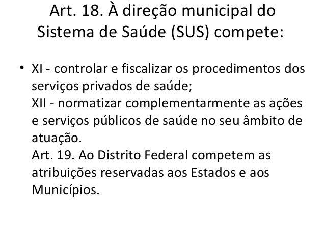 Assistência privada• Art. 20. Os serviços privados de assistência à saúde  caracterizam-se pela atuação, por iniciativa pr...