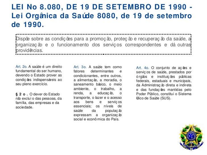 LEI No 8.080, DE 19 DE SETEMBRO DE 1990 -Lei Orgânica da Saúde 8080, de 19 de setembrode 1990. Dispõ sobre as condiç õ par...