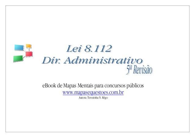 eBook de Mapas Mentais para concursos públicos www.mapasequestoes.com.br Autora: Terezinha N. Rêgo