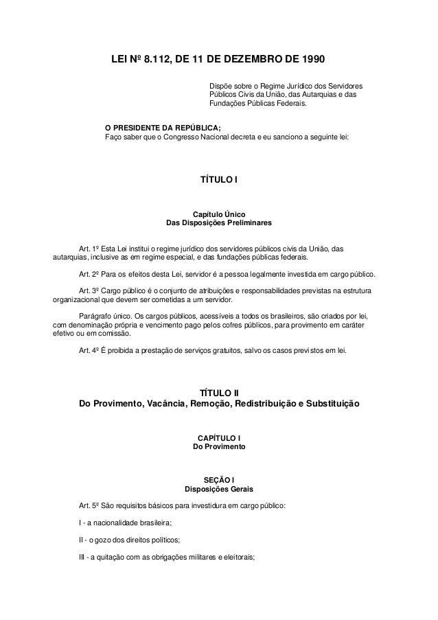 LEI Nº 8.112, DE 11 DE DEZEMBRO DE 1990                                                    Dispõe sobre o Regime Jurídico ...