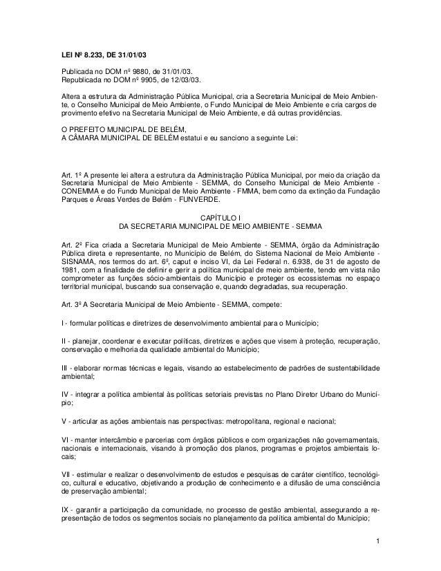 LEI Nº 8.233, DE 31/01/03Publicada no DOM nº 9880, de 31/01/03.Republicada no DOM nº 9905, de 12/03/03.Altera a estrutura ...