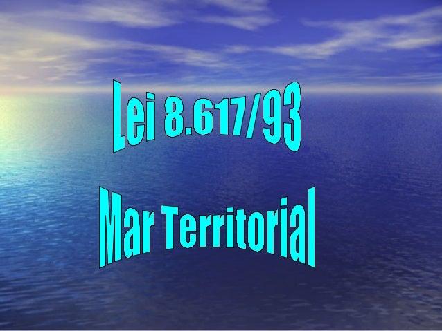 ArtigosArtigos• Art. 1º - O mar territorial brasileiroArt. 1º - O mar territorial brasileirocompreende uma faixa de doze m...