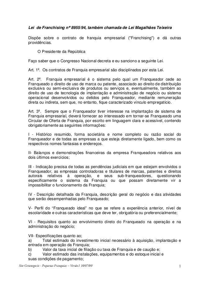 "Lei de Franchising n° 8955/94, também chamada de Lei Magalhães Teixeira Dispõe sobre o contrato de franquia empresarial (""..."