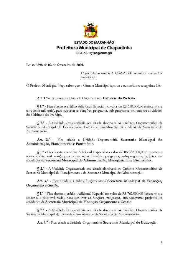 ESTADO DO MARANHÃO  Prefeitura Municipal de Chapadinha CGC 06.117.709/0001-58 Lei n.º 898 de 02 de fevereiro de 2001. Disp...