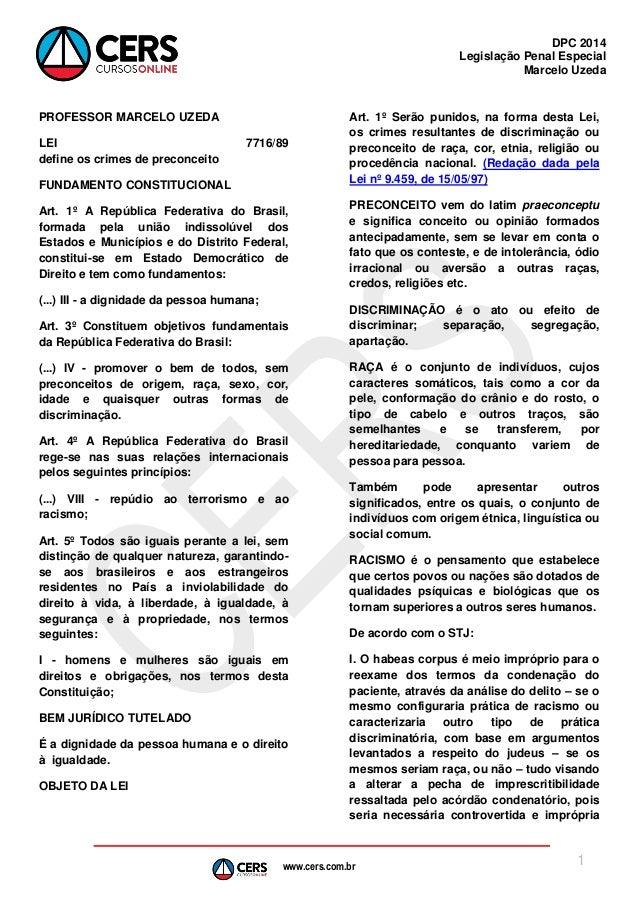 www.cers.com.br DPC 2014 Legislação Penal Especial Marcelo Uzeda 1 PROFESSOR MARCELO UZEDA LEI 7716/89 define os crimes de...