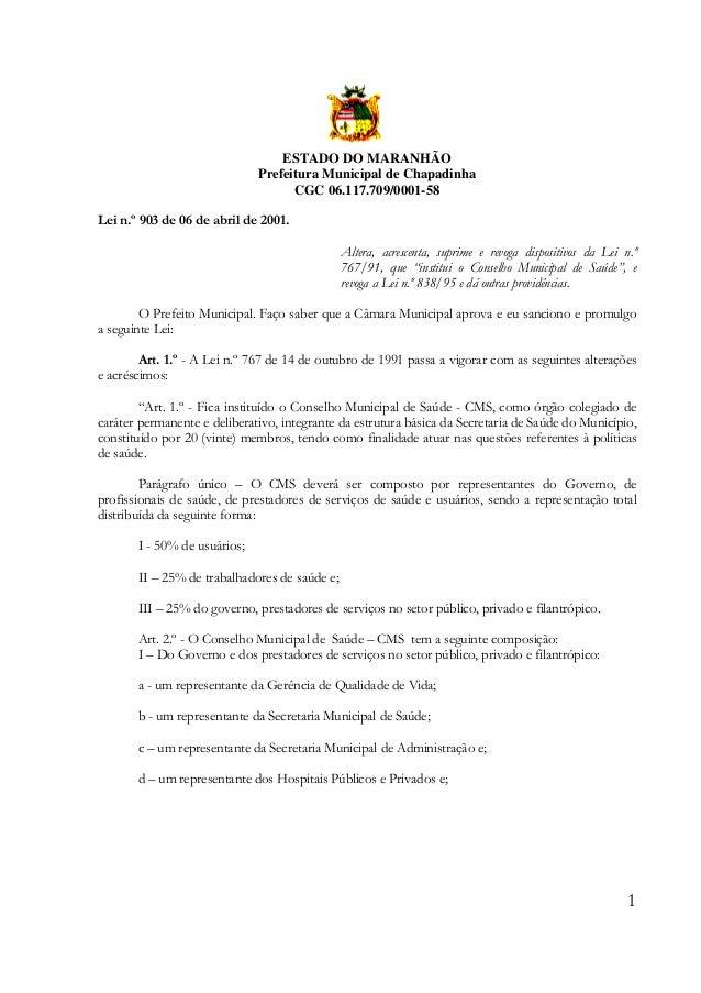 ESTADO DO MARANHÃO Prefeitura Municipal de Chapadinha CGC 06.117.709/0001-58 Lei n.º 903 de 06 de abril de 2001. Altera, a...