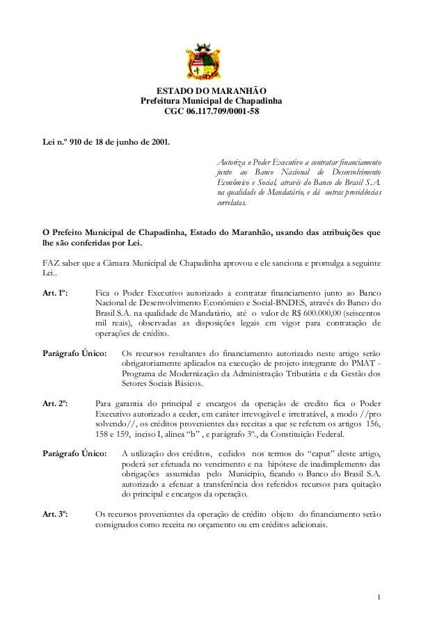 ESTADO DO MARANHÃO Prefeitura Municipal de Chapadinha CGC 06.117.709/0001-58  Lei n.º 910 de 18 de junho de 2001. Autoriza...