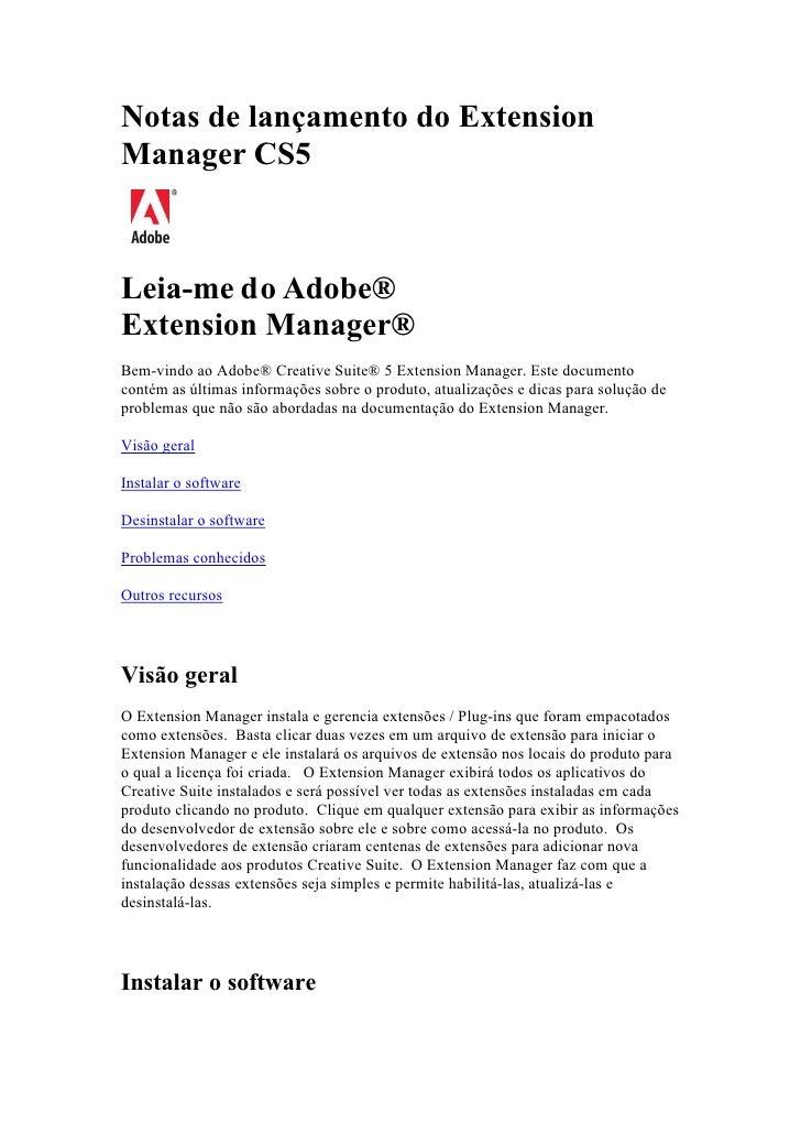 Notas de lançamento do ExtensionManager CS5Leia-me do Adobe®Extension Manager®Bem-vindo ao Adobe® Creative Suite® 5 Extens...