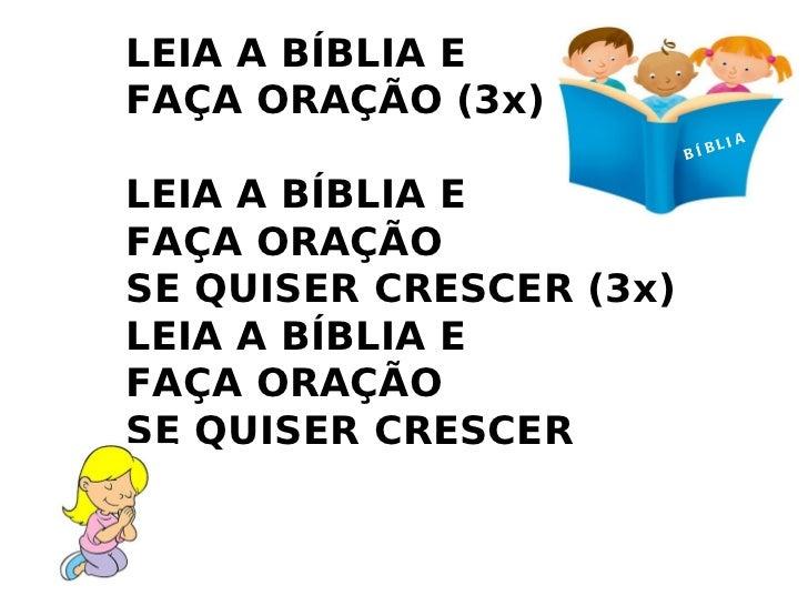 LEIA A BÍBLIA E  FAÇA ORAÇÃO (3x) LEIA A BÍBLIA E  FAÇA ORAÇÃO SE QUISER CRESCER (3x) LEIA A BÍBLIA E  FAÇA ORAÇÃO SE QUIS...