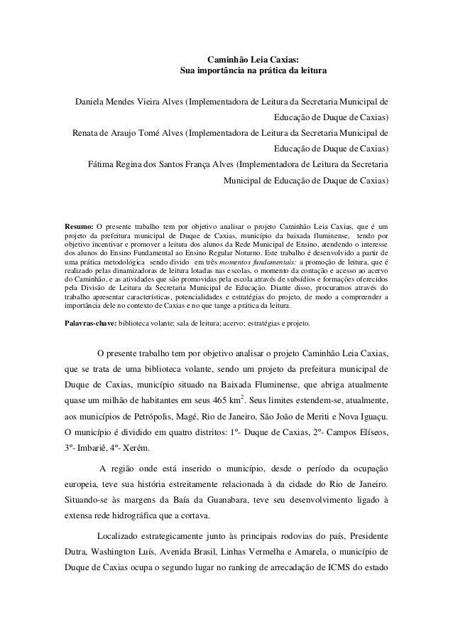 Caminhão Leia Caxias: Sua importância na prática da leitura Daniela Mendes Vieira Alves (Implementadora de Leitura da Secr...