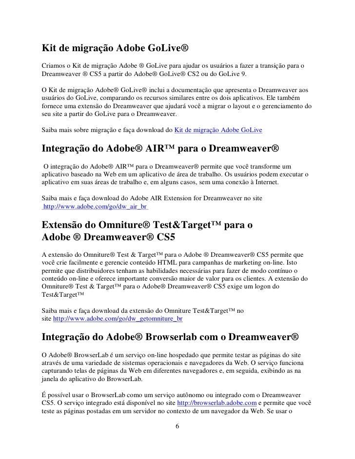 Kit de migração Adobe GoLive® Criamos o Kit de migração Adobe ® GoLive para ajudar os usuários a fazer a transição para o ...