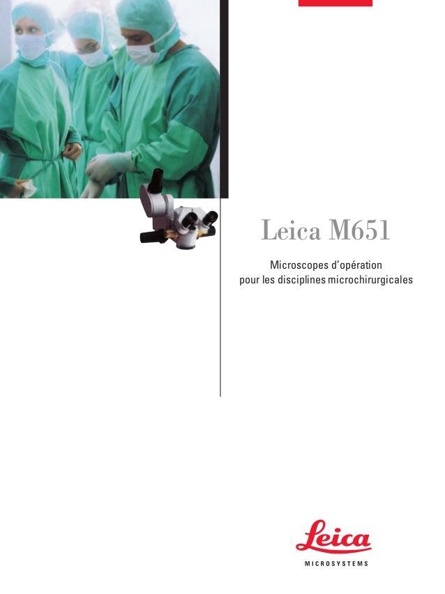 Leica M651 Microscopes d'opération pour les disciplines microchirurgicales 10 M1 610 0fr_M651.qxd 4.12.2006 15:04 Uhr Seit...