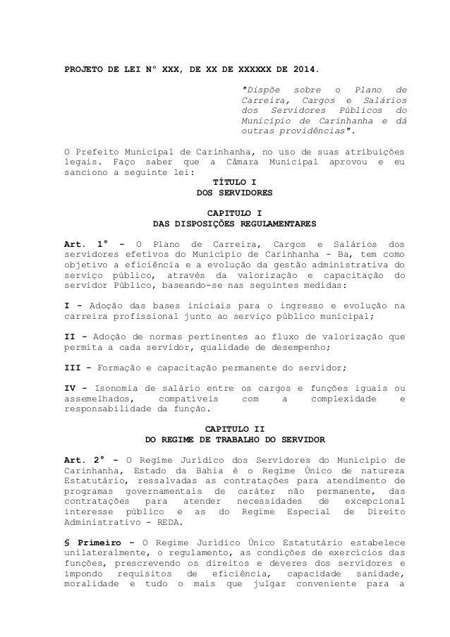"""PROJETO DE LEI Nº XXX, DE XX DE XXXXXX DE 2014. """"Dispõe sobre o Plano de Carreira, Cargos e Salários dos Servidores Públic..."""
