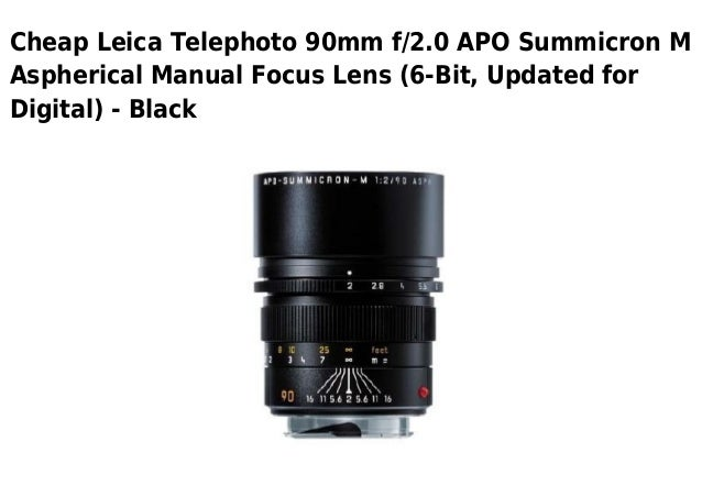 Cheap Leica Telephoto 90mm f/2.0 APO Summicron MAspherical Manual Focus Lens (6-Bit, Updated forDigital) - Black