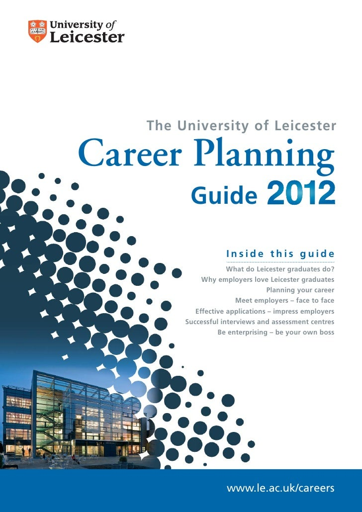 The University of LeicesterCareer Planning          Guide                     Inside this guide                      What ...