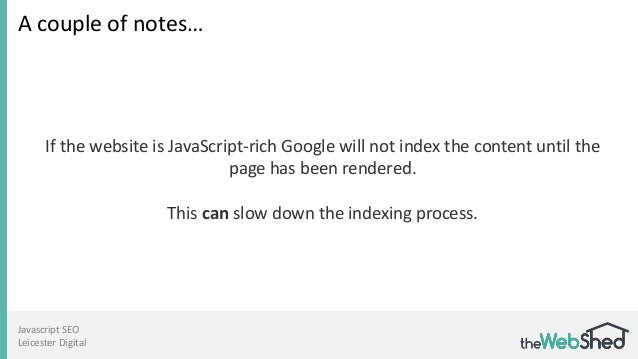 Javascript SEO Leicester Digital A couple of notes… If the website is JavaScript-rich Google will not index the content un...