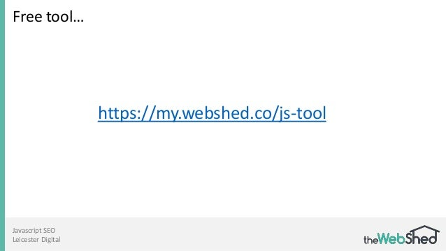 Javascript SEO Leicester Digital Free tool… https://my.webshed.co/js-tool
