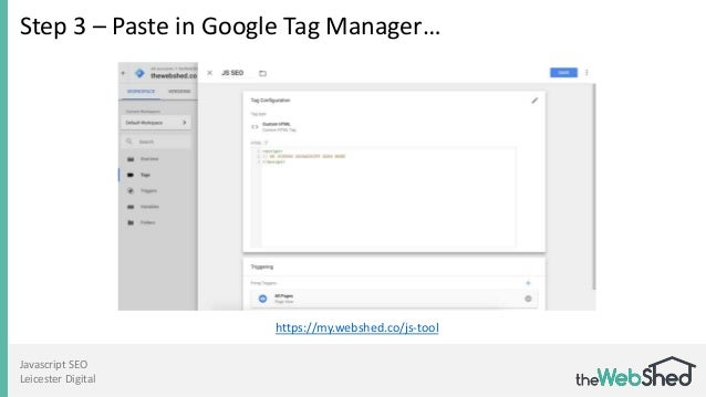 Javascript SEO Leicester Digital Step 3 – Paste in Google Tag Manager… https://my.webshed.co/js-tool