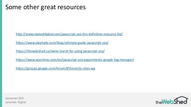 Javascript SEO Leicester Digital Some other great resources http://www.stateofdigital.com/javascript-seo-the-definitive-re...