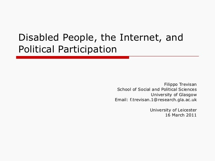 Disabled People, the Internet, and Political Participation Filippo Trevisan School of Social and Political Sciences Univer...