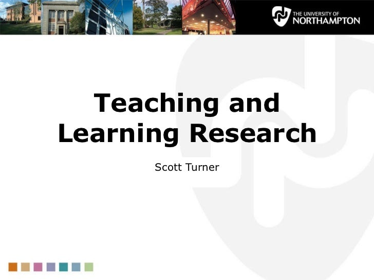 Teaching and Learning Research Scott Turner