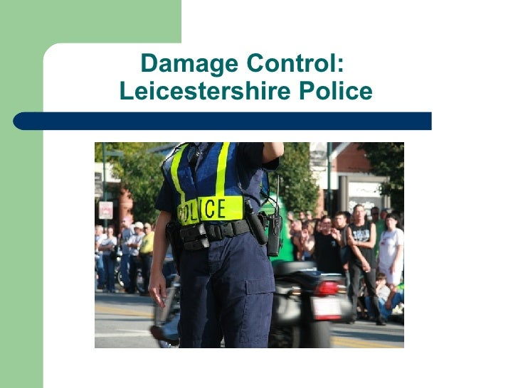 Damage Control:  Leicestershire Police
