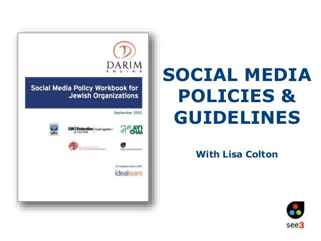 SOCIAL MEDIA  POLICIES &  GUIDELINES  With Lisa Colton
