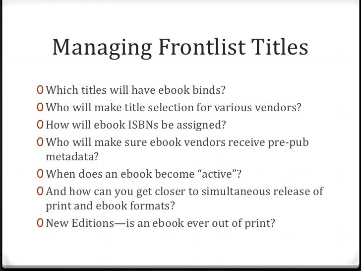 Managing Frontlist Titles0 Wait a minute, where did that dirty metadata come  from? Or who will check to ensure that title...