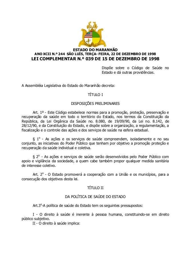 ESTADO DO MARANHÃO ANO XCII N.º 244 SÃO LUÍS, TERÇA- FEIRA, 22 DE DEZEMBRO DE 1998  LEI COMPLEMENTAR N.º 039 DE 15 DE DEZE...