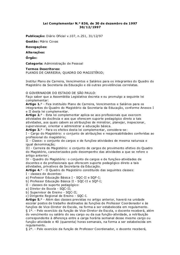 Lei Complementar N.º 836, de 30 de dezembro de 1997                              30/12/1997Publicação: Diário Oficial v.10...